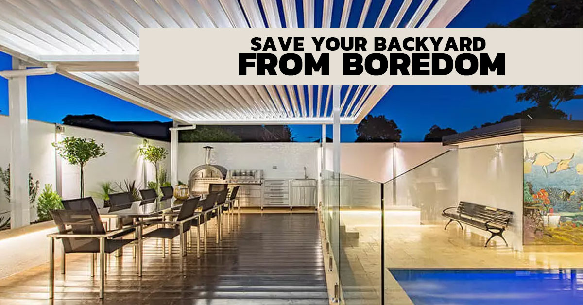 Save Your Backyard From Boredom