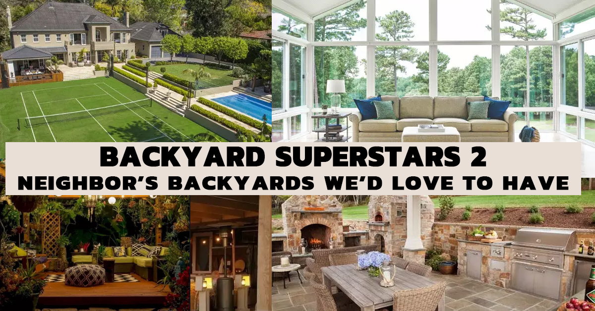 Backyard-Superstars-2-Neighbors-Backyards-Wed-Love-to-Have