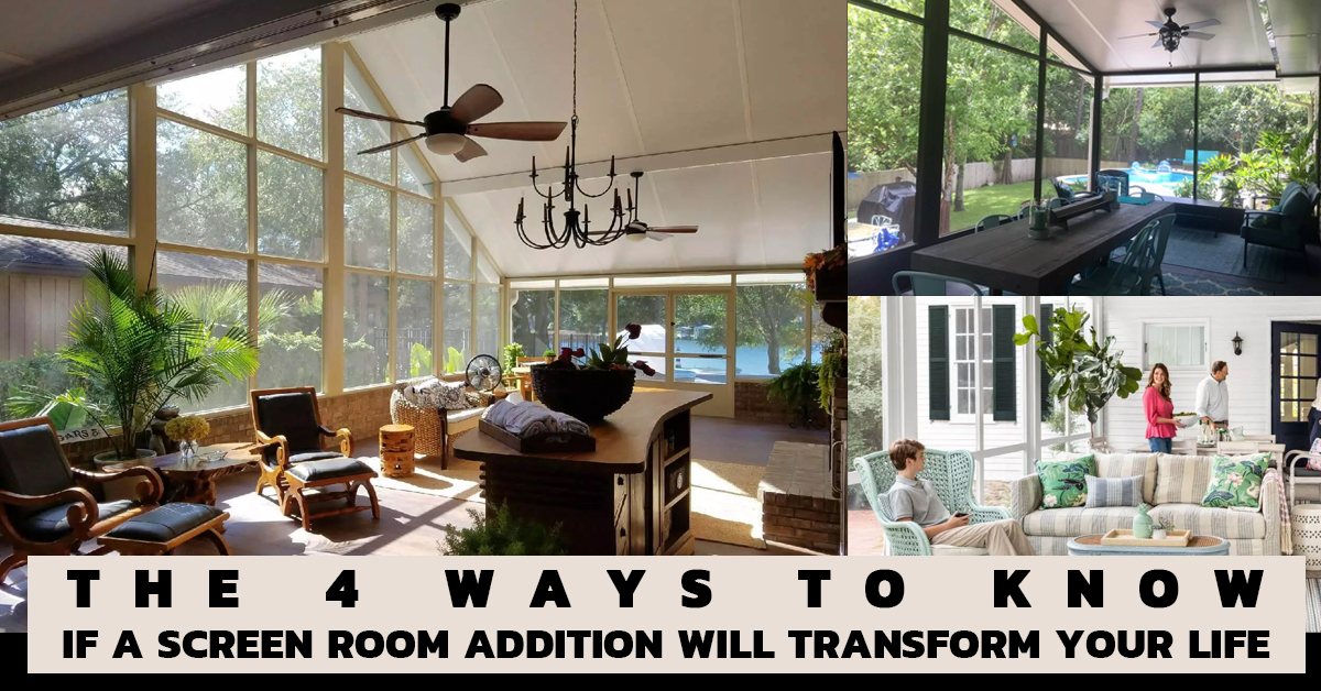 The-4-Ways-to-Know-if-a-Screen-Room-Addition-Will-Transform-Your-Life