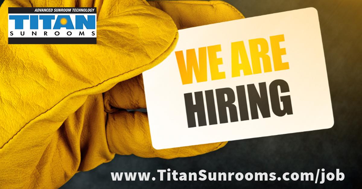 TitanSunrooms is hiring